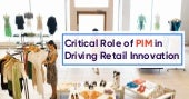 Critical Role of PIM in Driving Retail Innovation