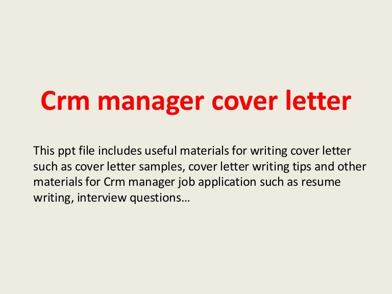 crmmanagercoverletter 140305105419 phpapp01 thumbnail 4jpgcb1394016882 - Cover Letter Writing Tips