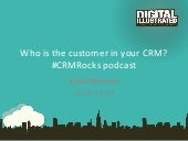 Who is the customer in your CRM? #CRMRocks podcast