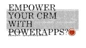#CRMUG: Empower your Dynamics CRM users with PowerApps and Flow