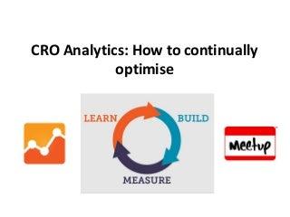 CRO analytics - How to Continually Optimise
