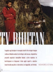 Kenyeres István: TV Buthan - Képernyő a sárkányok földjén