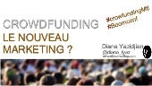 Crowdfunding: Le nouveau Marketing? More than just finance.