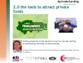 2.0 the tools to attract private funds