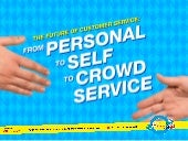 The Future of Customer Service: From Personal, to Self, to Crowd Service