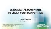 Using Digital Footprints to Crush the Competition - Dave Conklin