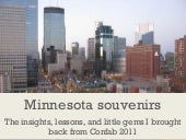 Minneapolis Souvenirs: The insights, lessons, and little gems I brought back from Confab 2011