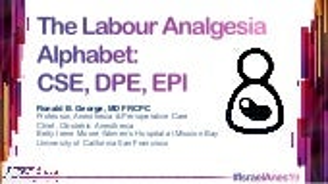 Labour Analgesia - CSE and DPE