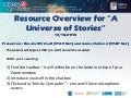 """Resource Overview for """"A Universe of Stories"""""""