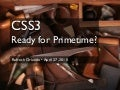 CSS3: Ready for Primetime?