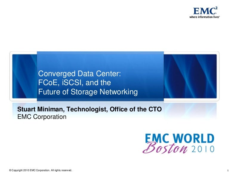 converged data center fcoe iscsi and the future of storage network