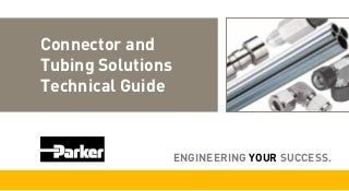 Connector and Tubing Technical Guide - Instrument Products Division - Parker Hannifin