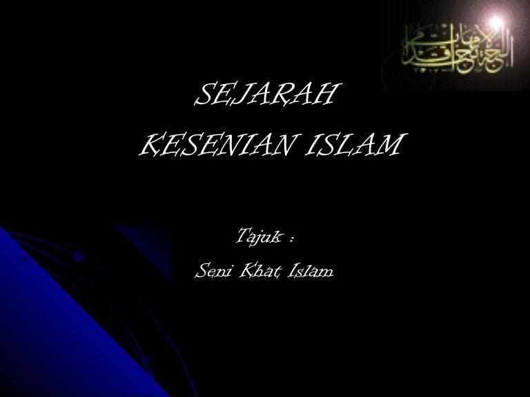 Ctu 281 Kuliah 7 Kesenian Islam Seni Khat Kaligrafi