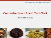 Cucumbertown flash-tech-talk