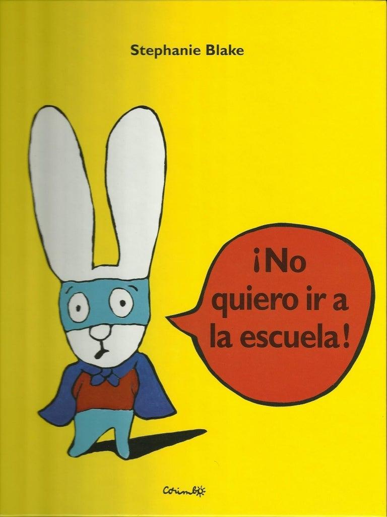 Cuento del conejito que no quería ir a la escuela.