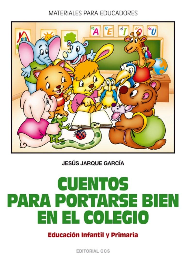 cuentosparaportarsebienenelcolegio-140301104049-phpapp02-thumbnail-4.jpg?cb=1393670532