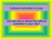 Cultural activities in lima t4 g2