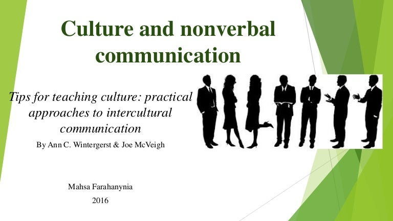 Culture And Nonverbal Communication Even if you don't identify with your ideas anymore, others will. culture and nonverbal communication
