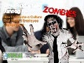 Overcoming the Zombies Among Us. How to Create a Culture That Fosters Employee Engagement - Webinar 11-27-13