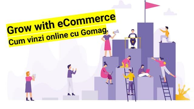Cum iti cresti vanzarile online cu Platforma Gomag