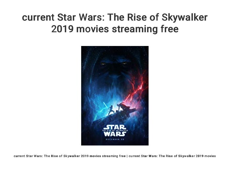 Current Star Wars The Rise Of Skywalker 2019 Movies Streaming Free