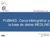 PubMed. Cerca bibliogràfica a la base de dades MEDLINE