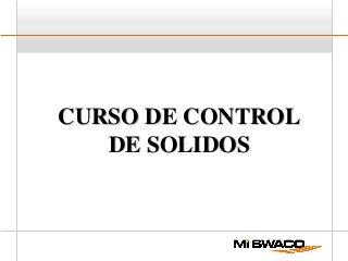 Curso control solidos iii parte