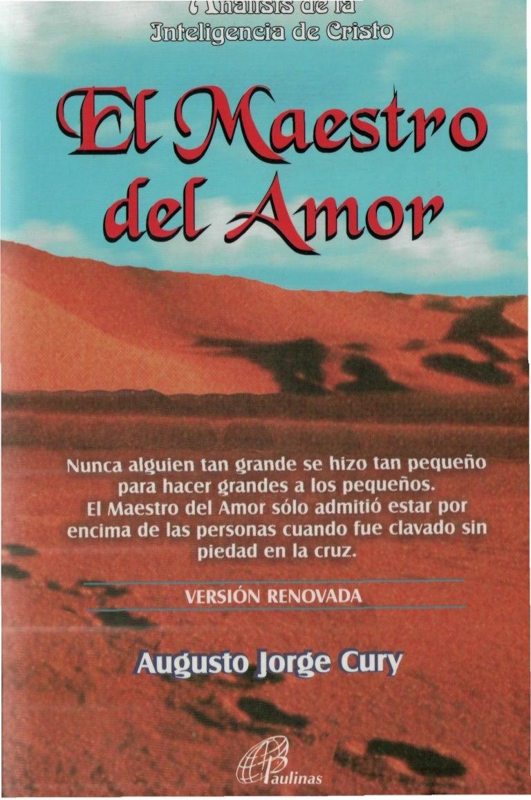 Cury Augusto El Maestro Del Amor