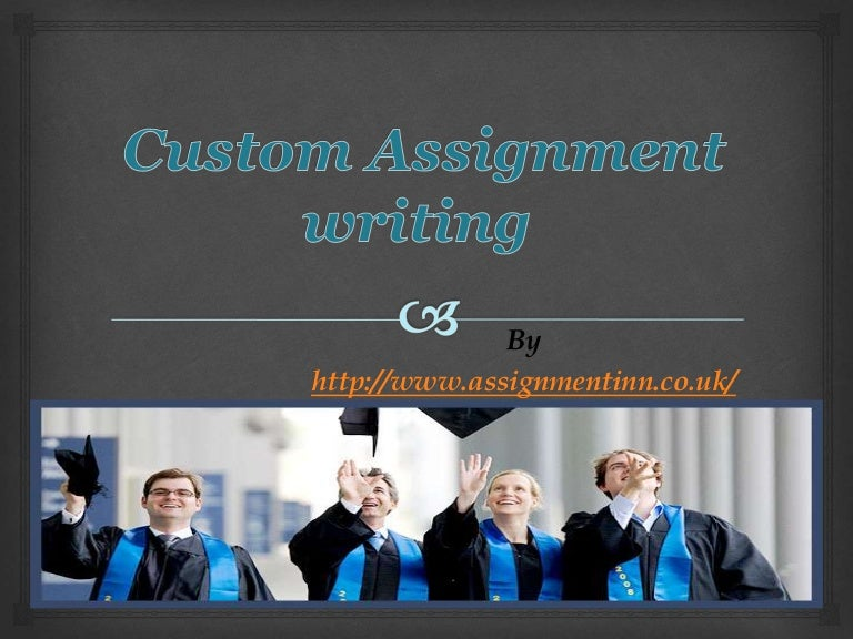 Custom assignment writing