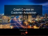 Crash Course: Growth Hacking Your Customer Acquisition
