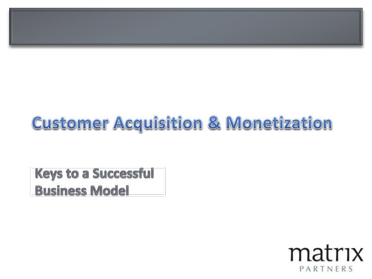 Customer acquisition monetization keys to your business model accmission Images
