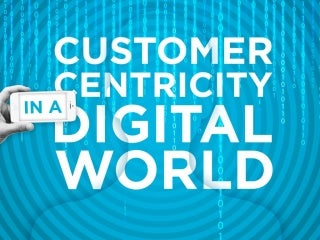 Customer centric in a digital world