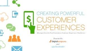 Creating Powerful Customer Experiences