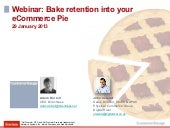 Bake retention into your eCommerce Pie - ecommerce webinar
