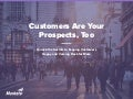 Customers Are Your Prospects, Too: Unlock the Secrets to Keeping Customers Happy and Coming Back for More