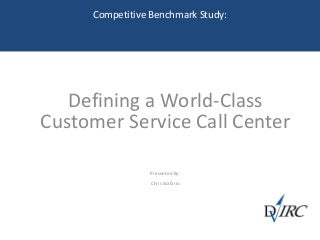 Customer Service Call Center Benchmark Study