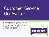 Customer Service on Twitter: Examples of good, bad & ugly service replies to a Tweet for help