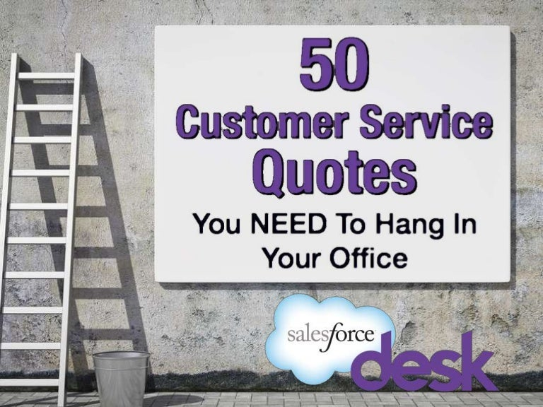 50 customer service quotes you need to hang in your office for Pictures for your office