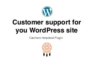 Customer support for you WordPress site