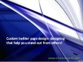 Custom twitter page design- designing that help you stand out from others!