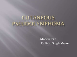 Cutaneous pseudolymphoma