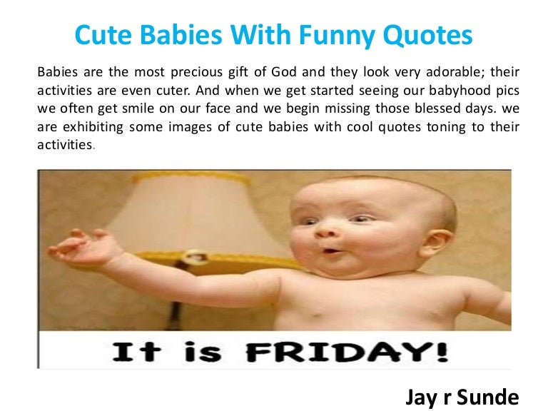 Jay R Sunde Cute Babies With Funny Quotes