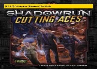 [R.E.A.D] Cutting Aces (Shadowrun) For Kindle