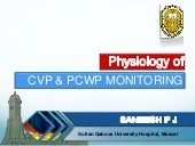 CVP Pulmonary artery wedge pressure monitoring: Physiology