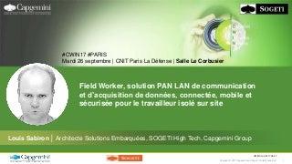 CWIN17 Paris/ Field Worker, solution PAN LAN d'aide aux intervenants sur site