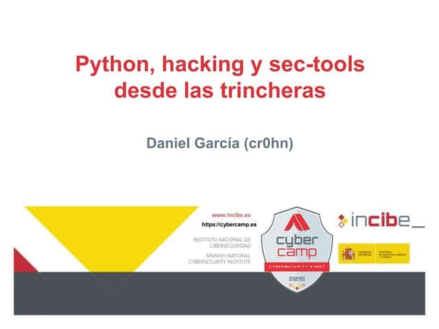 Cybercamp 2015 - Python, hacking y sec-tools desde las trincheras