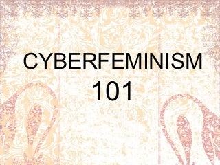 Cyberfeminism 101