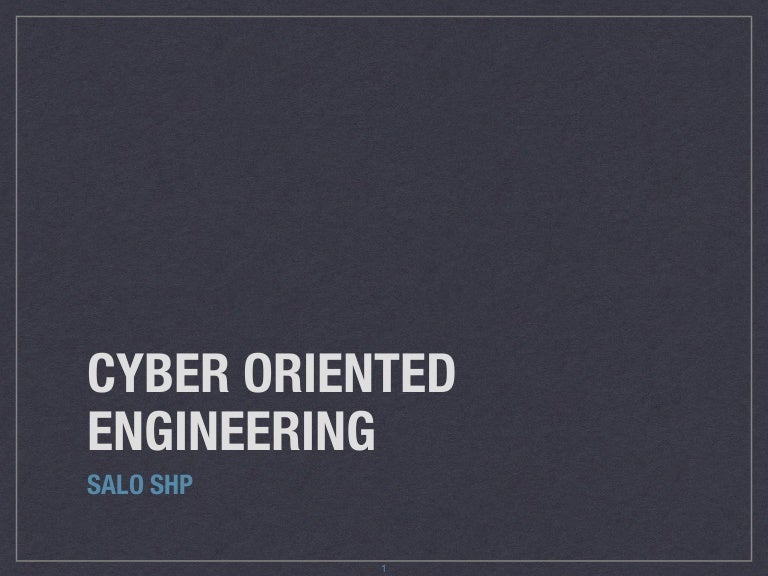 Cyber Oriented Engineering