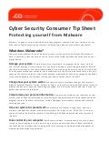 Cyber Security Consumer Tip Sheet - Protecting yourself from Malware