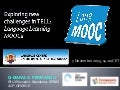 Exlporing New challenges in TELL: Language Learning MOOCs